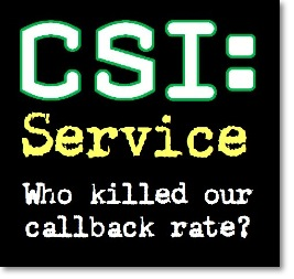 Service CSI: Who Killed Our Callback Rate?