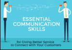 Essential Communication Skills for Giving Better Service to Connect with Customers