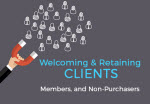 Welcoming and Retaining Clients, Members, and Non-Purchasers