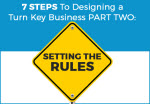 The Turn Key Business Part 2: Setting The Rules