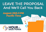 Hour Of Sales Power: Leave The Proposal and We'll Call You Back