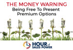 COMING UP: September 22 - Hour Of Sales Power: The Money Warning: Being Free to Present Options