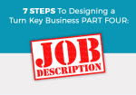 7 Steps to Designing a Turn Key Business: Part Four: Job Descriptions
