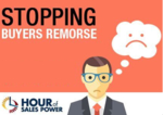 Hour Of Sales Power: Asking: Stopping Buyers Remorse