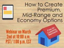 COMING UP: March 2nd How to Create Premium, Mid-Range and Economy Options