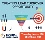 "Hour Of Sales Power: ""Creating Lead Turnover Opportunity"""