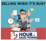 """Hour Of Sales Power: """"Selling When It's Busy"""""""