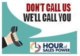 Webinar: Hour of Sales Power: Don't Call Us We'll Call You